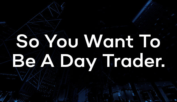 So You Want To Be A Day Trader course image